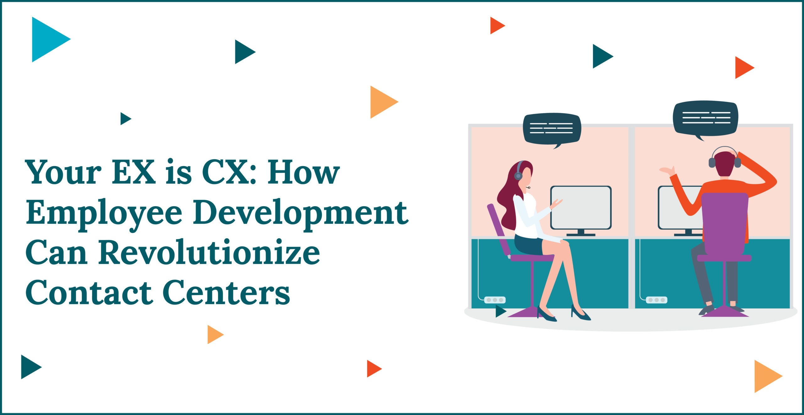 Your EX is CX: How Employee Development Can Revolutionize Contact Centers