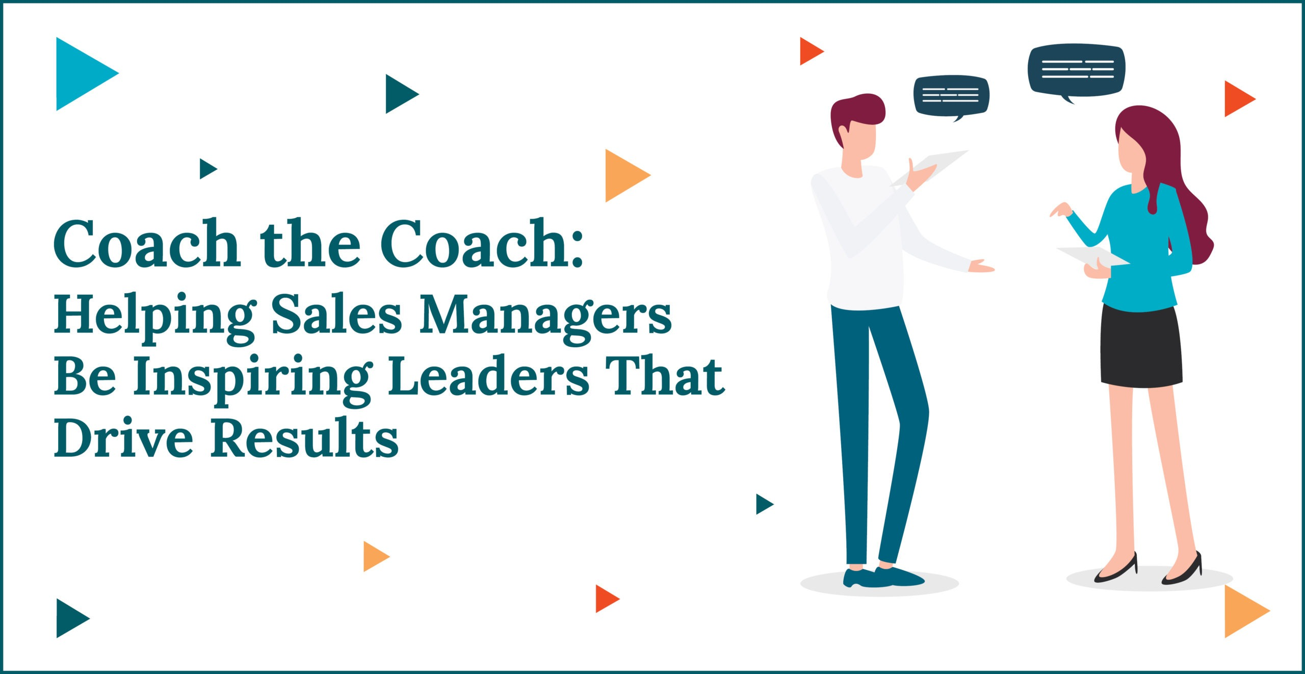 Coach the Coach: Helping Sales Managers Be Inspiring Leaders That Drive Results