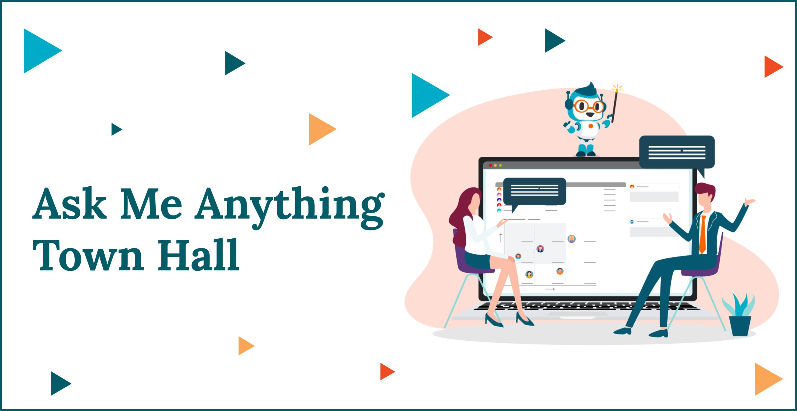 Ask Me Anything Town Hall