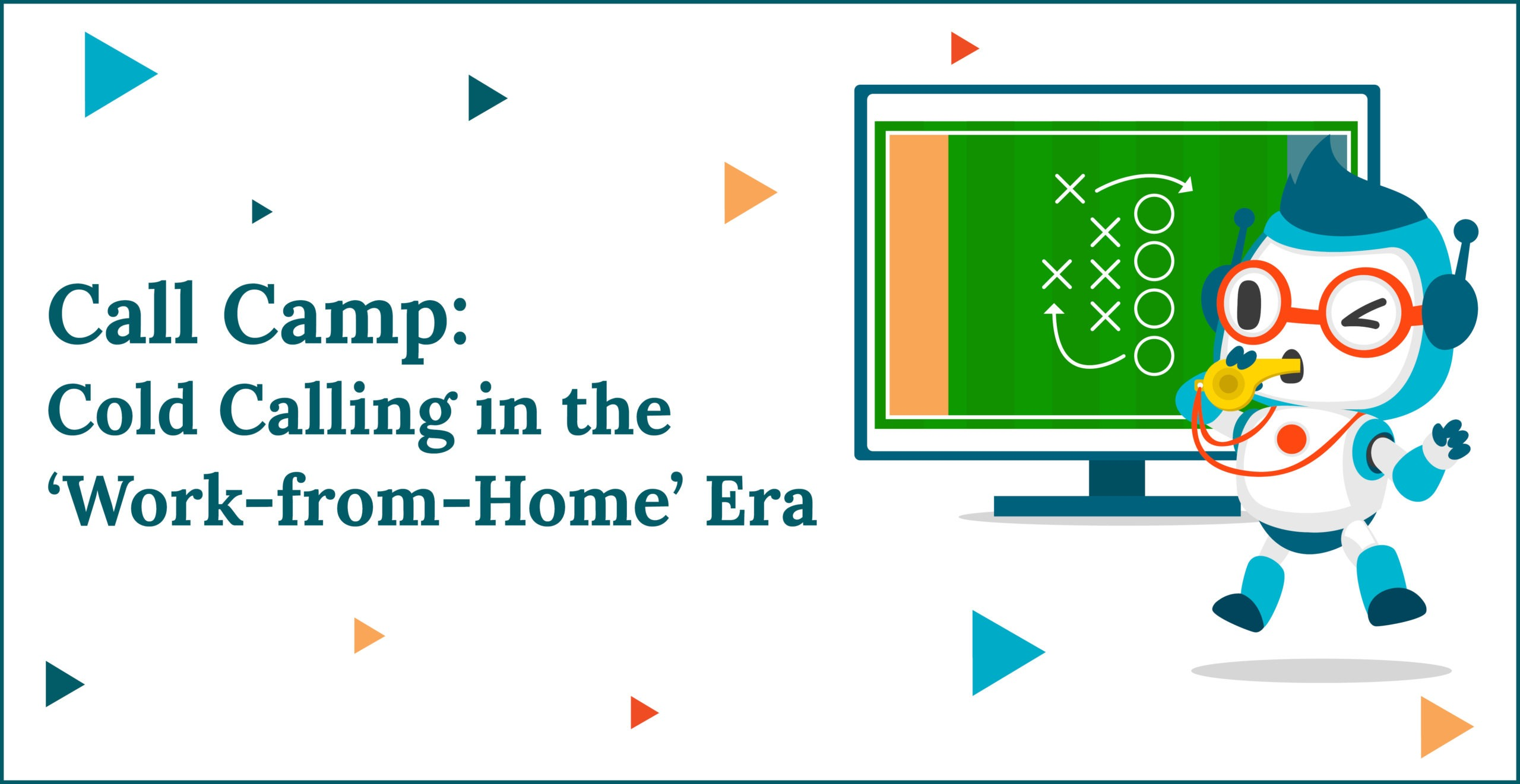 Call Camp: Cold Calling in the 'Work-from-Home' Era