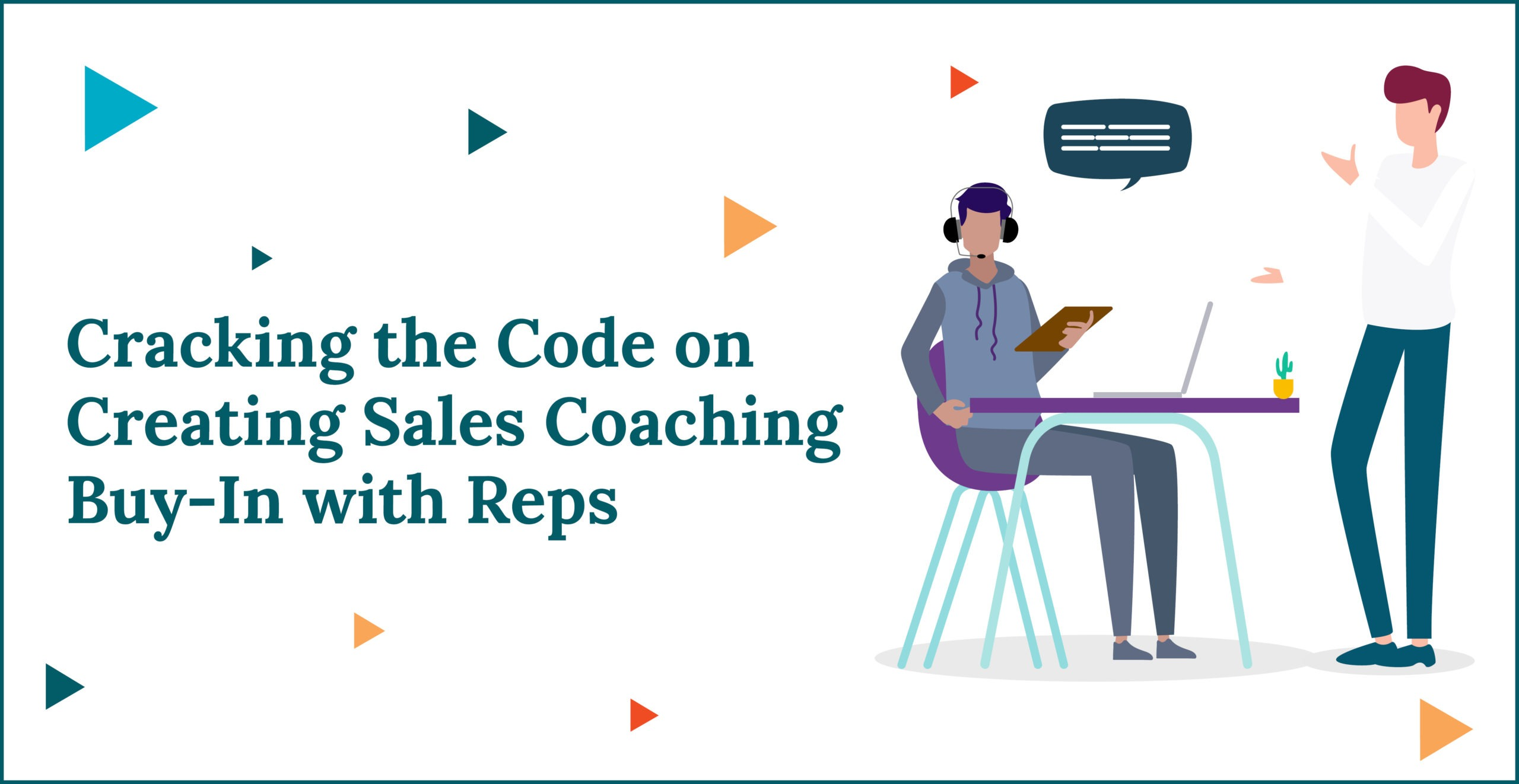 Cracking the Code on Creating Sales Coaching Buy-In with Reps