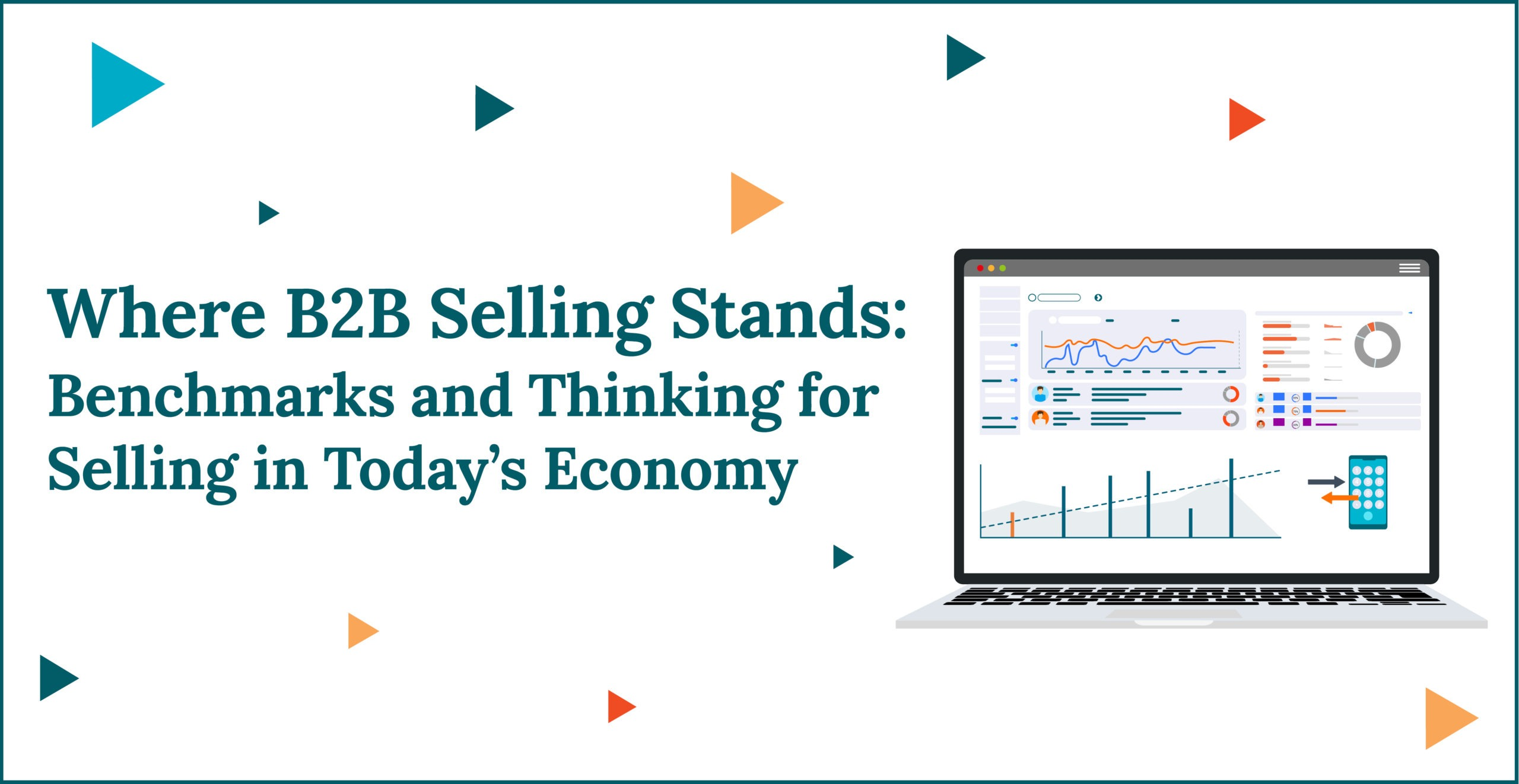 Where B2B Selling Stands: Benchmarks and Thinking for Selling in Today's Economy
